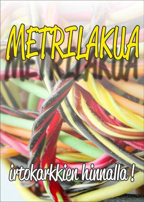 Laaja valikoima Metrilakuja nyt Irtokarkkien hinnalla !!